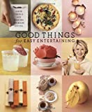 Good Things for Easy Entertaining: The Best of Martha Stewart Living (Good Things with Martha Stewart Living)