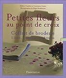 echange, troc Hélène Cazaban, Laurianne Lopez - Petites fleurs au point de croix : Coffret de broderie-1 livret, 1 tambour, 3 échevettes
