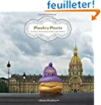 Pastry Paris: In Paris, Everything Lo...