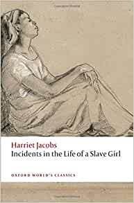 importance of literacy incidents in the life of a slave girl Incidents in the life of a slave girl slavery, in my eyes, is an institution that has always been ridiculed on behalf of the physical demands of the practice, but few know the extreme mental hardships that all slaves faced.