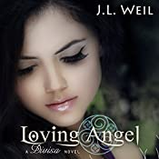 Loving Angel: Divisa, Book 4 | J. L. Weil