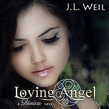 Loving Angel: Divisa, Book 4 (       UNABRIDGED) by J. L. Weil Narrated by Alexander F. Lewis