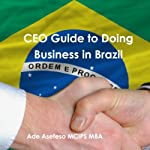 CEO Guide to Doing Business in Brazil | Ade Asefeso MCIPS MBA