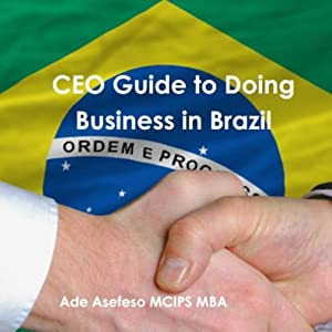 CEO Guide to Doing Business in Brazil Audiobook