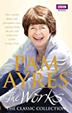 Pam Ayres Pam Ayres - The Works: The Classic Collection by Ayres, Pam (2010)