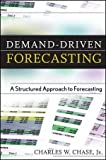 img - for Demand-Driven Forecasting: A Structured Approach to Forecasting (Wiley and SAS Business Series) 1st (first) Edition by Chase Jr., Charles W. published by Wiley (2009) book / textbook / text book