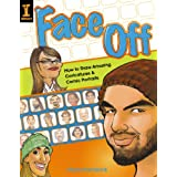 Face Off: How to Draw Amazing Caricatures & Comic Portraits ~ Harry Hamernik