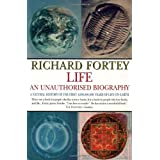 Life: An Unauthorised Biography: A Natural History of the First Four Thousand Million Years of Life on Earth ~ Richard Fortey