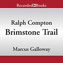 Brimstone Trail (       UNABRIDGED) by Ralph Compton, Marcus Galloway Narrated by Kevin Orton