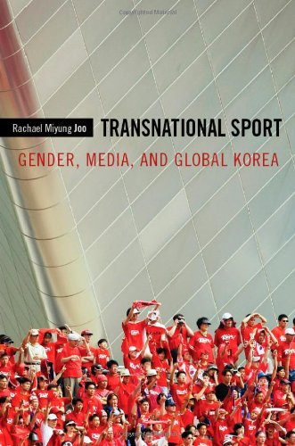 Transnational Sport: Gender, Media, and Global Korea