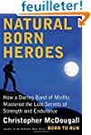 Natural Born Heroes: How a Daring Ban...