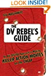 The DV Rebel's Guide: An All-digital...