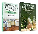 "(2 Book Bundle) ""Homemade Body Butter & Lotion For Beginners"" & ""Homemade Liquid Soap For Beginners"" (How to Make Soap)"