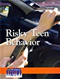 Risky Teen Behavior (Issues That Concern You) Risky Teen Behavior