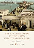 img - for The English Seaside in Victorian and Edwardian Times (Shire Library) book / textbook / text book