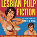 Lesbian Pulp Fiction: The Sexually Intrepid World of Lesbian Paperback Novels, 1950-1965 (       UNABRIDGED) by Katherine V. Forrest (editor) Narrated by Madison Vaughn