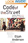 Code of the Street: Decency, Violence...