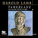 Tamerlane: Conqueror of the Earth Audiobook by Harold Lamb Narrated by Charlton Griffin