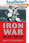 Iron War: Dave Scott, Mark Allen, & t...