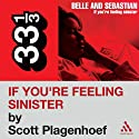 Belle and Sebastian's 'If You're Feeling Sinister' (33 1/3 Series) (       UNABRIDGED) by Scott Plagenhoef Narrated by Kevin T. Collins