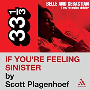 Belle and Sebastian's 'If You're Feeling Sinister' (33 1/3 Series) Audiobook
