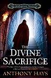Anthony Hays The Divine Sacrifice (Arthurian Mysteries 2)