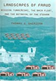 img - for Landscapes of Fraud: Mission Tumac cori, the Baca Float, and the Betrayal of the O odham (La Frontera: Environmental History of the Borderlands) book / textbook / text book