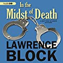 In the Midst of Death Audiobook by Lawrence Block Narrated by Alan Sklar