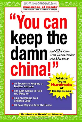 Best Price You Can Keep the Damn China  And 824 Other Great Tips on Dealing with Divorce Hundreds of Heads Survival Guides097464272X