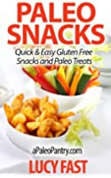 Paleo Snacks: Quick & Easy Gluten Free Snacks and Paleo Treats (Paleo Diet Solution Series) (English Edition)