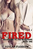 img - for Fired (Belonging to the Billionaire Book 1) book / textbook / text book