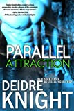 Parallel Attraction: The Parallel Series, Book 1 (Paranormal Time Travel Romance)