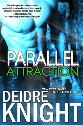 KND Romance of The Week Free Excerpt Featuring Deidre Knight's Parallel Attraction – 40 Rave Reviews!