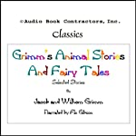Grimm's Animal Stories and Fairy Tales - Selected Stories | Jacob Grimm,Wilhem Grimm