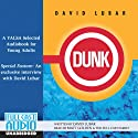 Dunk (       UNABRIDGED) by David Lubar Narrated by Matt Golden, the Full Cast Family