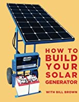How to build your solar generator from C...