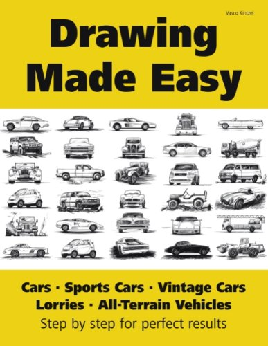 Drawing Made Easy: Cars, Lorries, Sports Cars, Vintage Cars, All-Terrain Vehicles PDF