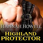 Highland Protector: Murray Family, Book 17 (       UNABRIDGED) by Hannah Howell Narrated by Angela Dawe