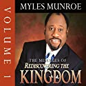 The Messages of Rediscovering the Kingdom, Volume 1  by Myles Munroe Narrated by Myles Munroe