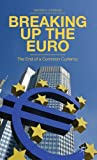 img - for Breaking Up the Euro: The End of a Common Currency book / textbook / text book