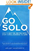 #8: Go Solo: How to Quit the Job You Hate and Start a Small Business You Love!: You can break free from your day job, start your side hustle from home, and achieve success as a solopreneur!