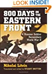 800 Days on the Eastern Front: A Russ...