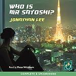 Who Is Mr Satoshi? | Jonathan Lee