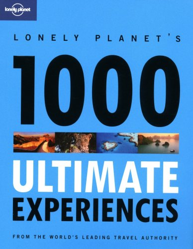 Lonely Planet's Ultimate Experiences for a Lifetime (Lonely Planet General Reference)