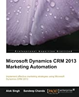 Microsoft Dynamics CRM 2013 Marketing Automation Front Cover