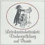 Leierkastenheiterkeit - Drehorgelklang und Poesie (verschiedene Drehorgeln, Walzenorgel)
