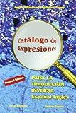 img - for Catalogo De Expresiones Para La Traduccion Inversa/ Catalogue of English Expressions: Para la traduccion inversa Espanol-Ingles (Specialized Dictionaries) (Spanish and English Edition) book / textbook / text book