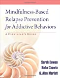 img - for Mindfulness-Based Relapse Prevention for Addictive Behaviors: A Clinician's Guide book / textbook / text book