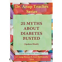 25 Myths About Diabetes Busted (Clarified) - Hindi - Know Your Diabetes Series - Dr. Anup, MD