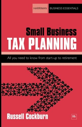 Small Business Tax Planning: All you need to know from start-up to retirement (Harriman Business Essentials)